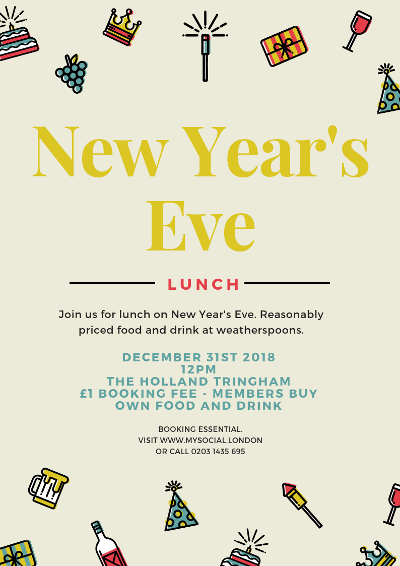 New year's eve lunch, 31st December, 12pm, £1 booking fee - members buy own food and drink. The Holland Tringham. Booking essential click for details