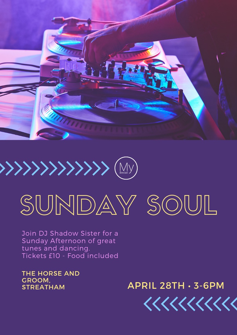 Sunday Soul, Horse and Groom Streatham, April 28th, 3pm - 6pm, £10 inc food. DJ shadow sister playing tunes. Click for booking and details