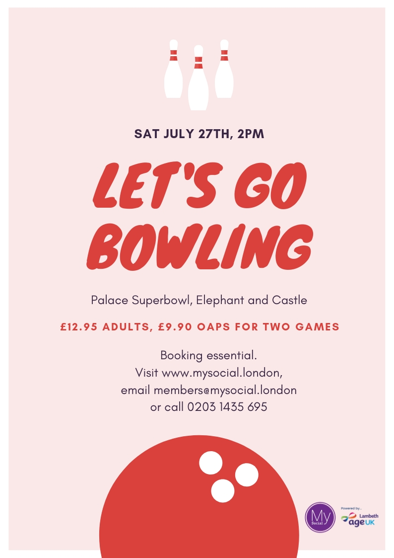 Bowling, Saturday July 27th, 2pm, £9.90 oaps  for two games, elephant and castle, click for more details and booking